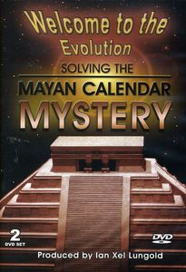 Welcome To The Evolution: Solving The Mayan Calender Mystery[Documentary]
