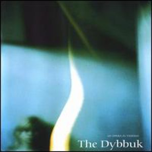 Dybbuk-An Opera in Yiddish