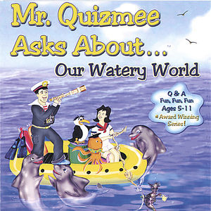 Mr. Quizmee Asks About Our Watery World /  Various