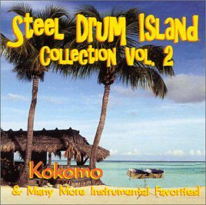Steel Drum Island Collection: Kokomo & More on