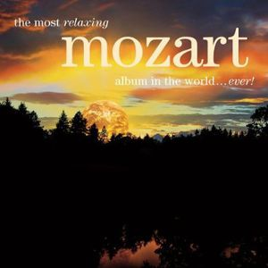 Most Relaxing Mozart Album in the World Ever /  Various