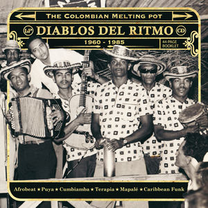 Diablos Del Ritmo: Colombian Melting Pot 1960-1985, Part 2