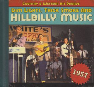 Dim Lights Thick Smoke & Hillbilly: 1957 /  Various