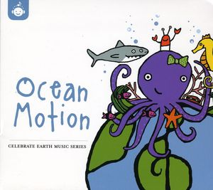 Celebrate Earth: Ocean Motion /  Various