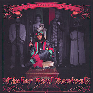 Soul Dean Presents the Cipher Soul Revival