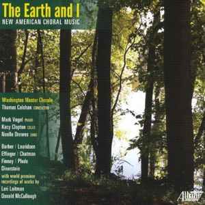 Earth & I: New American Choral Music