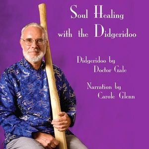 Soul Healing with the Didgeridoo