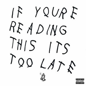 If You're Reading This It's Too Late [Explicit Content]
