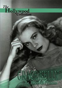 The Hollywood Collection: Grace Kelly: The American Princess