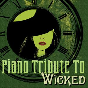 Piano Tribute to Wicked the Musical (Original Soundtrack)