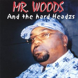 Mr.Woods &The Hardheadzs
