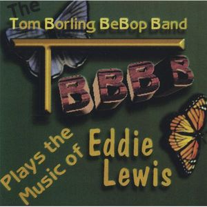 TBBB Plays the Music of Eddie Lewis