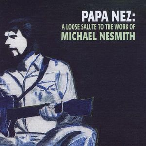Papa Nez: A Loose Salute to the Work of Michael Ne