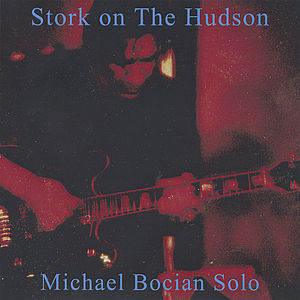 Stork on the Hudson-Michael Bocian Solo