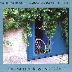 World's Greatest Hymns & Songs of Bible 5: Kids Si