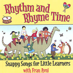 Rhythm And Rhyme Time; Snappy Songs For Little Learners