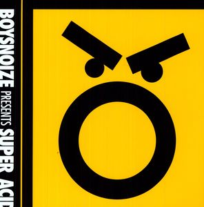 Boysnoize Presents: Super Acid /  Various