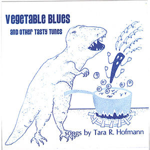 Vegetable Blues & Other Tasty Tunes