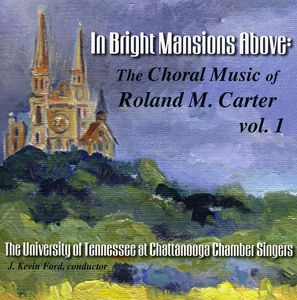 In Bright Mansions Above: Choral Music