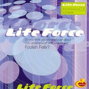 Life Force -Mixed By Foolish Felix [Import]
