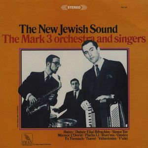 New Jewish Sound-The Mark 3 Orchestra & Singers