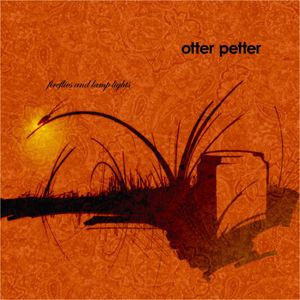 Petter, Otter : Fireflies & Lamp Lights