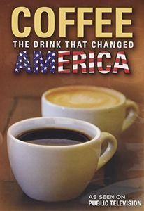 Coffee: The Drink That Changed America
