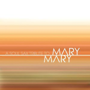 Soul Sax Tribute to Mary Mary /  Various
