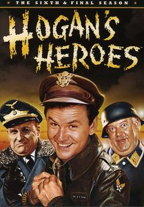 Hogan's Heroes: The Sixth & Final Season