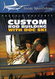 Custom Rod Building With Doc Ski