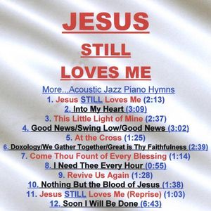 Jesus Still Loves Me