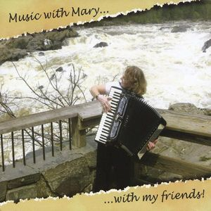 Music with Mary with My Friends!