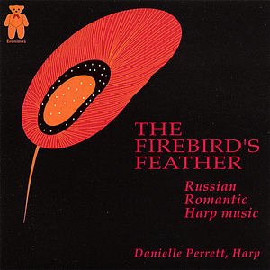 Perrett, Danielle : Firebird's Feather-Russian Romantic Harp Music