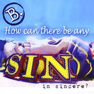 How Can There Be Any Sin in Sincere