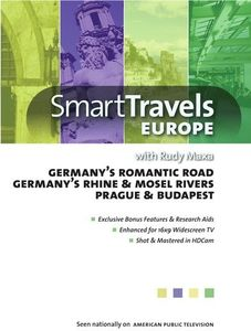Smart Travels Europe With Rudy Maxa: Germany's Romantic Road/ Rhine AndMosel Rivers/ Prague And Bu