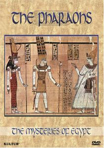 Mysteries of Egypt: The Pharaohs
