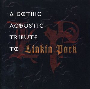 Gothic Acoustic Tribute to Linkin Park /  Various [Import]