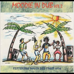 Moodie in Dub 2