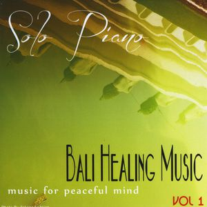 Piano Solo Healing Music from Bali*Vol. 1