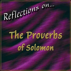 Reflections on the Proverbs of Solomon