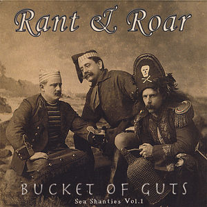 Bucket of Guts: Sea Shanties 1