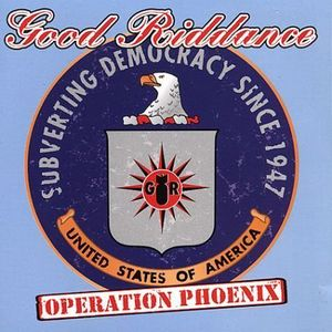 Good Riddance : Operation Phoenix