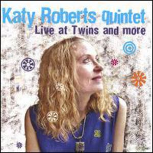 Katy Roberts Quintet Live at Twins & More