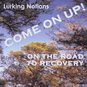 Come on Up! on the Road to Recovery