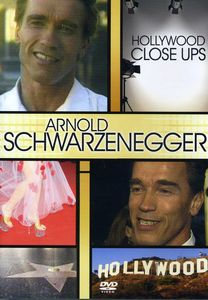 Hollywood Close Ups: Arnold Schwarzenegger