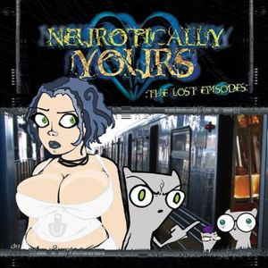 Neurotically Yours : The Lost Episodes