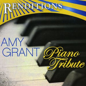 Renditions: Amy Grant Piano Tribute /  Various