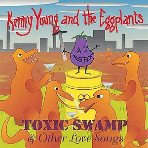 Toxic Swamp & Other Love Songs