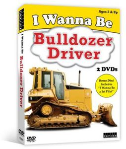 I Wanna Be: Bulldozer Driver