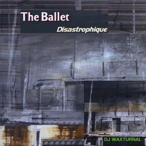 Ballet Disastrophique